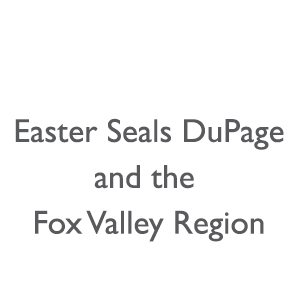Easter Seals DuPage and the Fox Valley Region